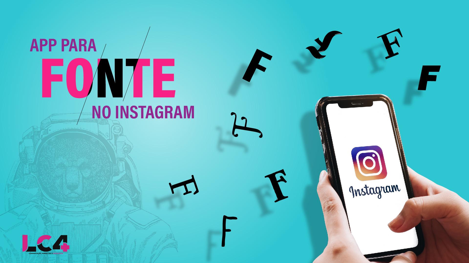 App para fonte no Instagram: você conhece?