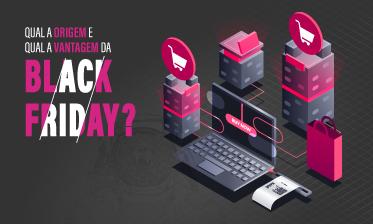 Origem e vantagem da Black Friday
